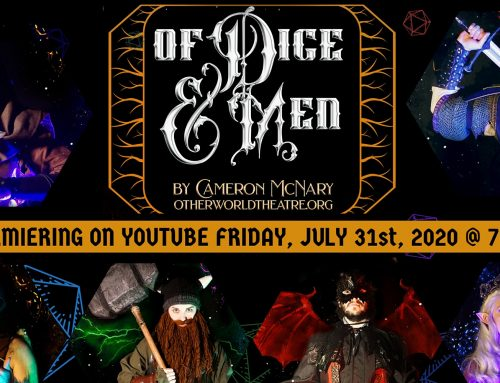 Otherworld Theatre premieres Of Dice and Men on YouTube