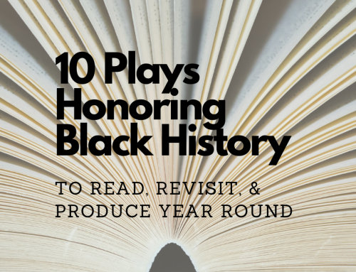 10 Plays Honoring Black History To Read, Revisit, & Produce Year Round