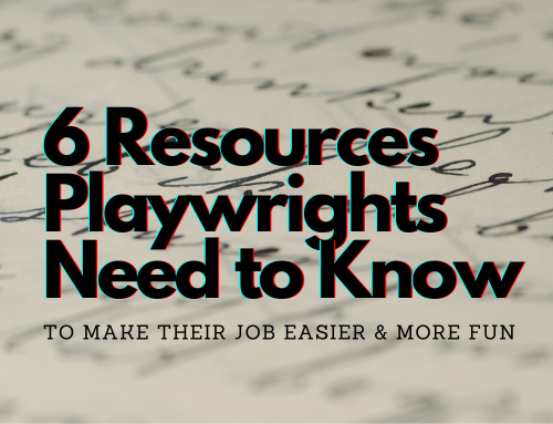 6 Resources Playwrights Need to Know