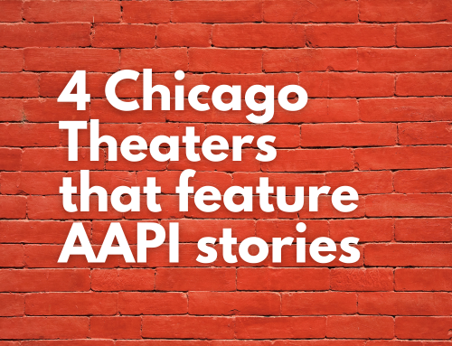 4 Chicago Theaters That Feature AAPI Stories