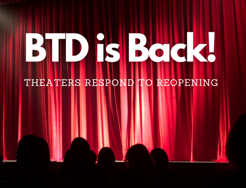 BTD is Back! Theaters Respond to Reopening