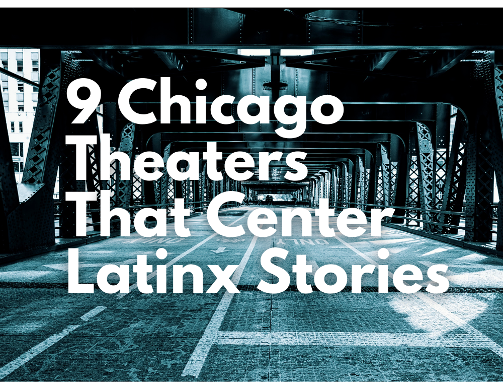 Latinx Theaters in Chicago